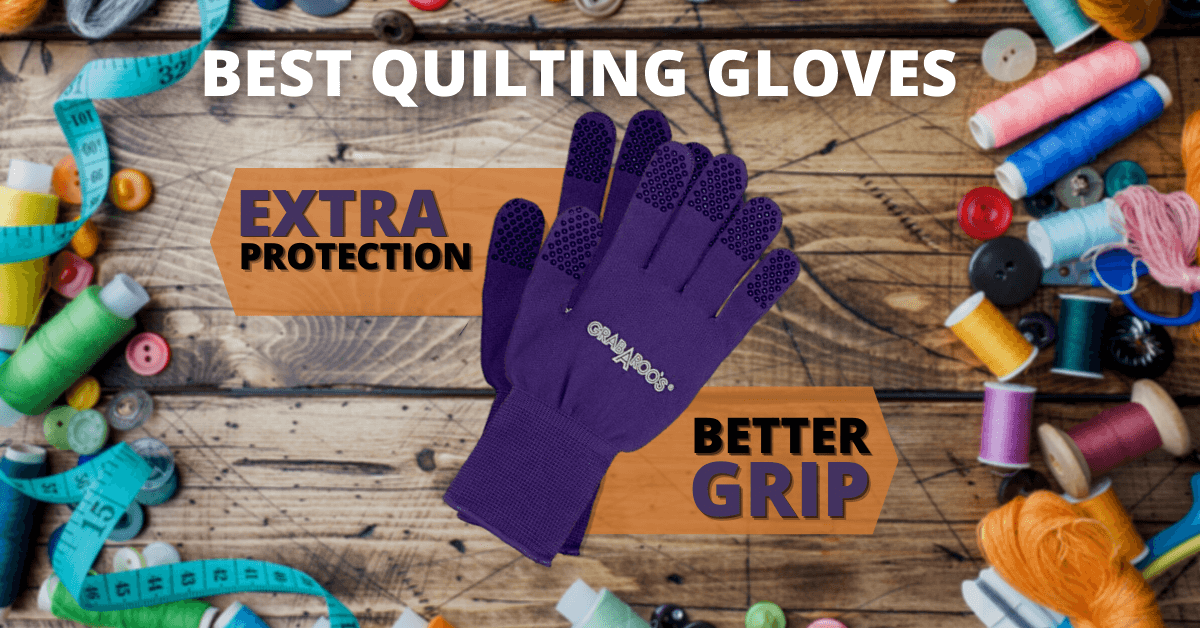best quilting gloves